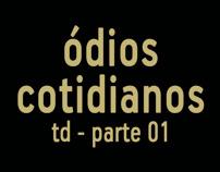 Ódios Cotidianos - 01