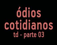 Ódios Cotidianos - 03
