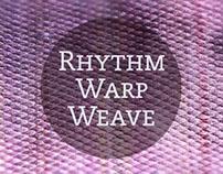 Rhythm Warp Weave