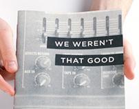 We Weren't That Good