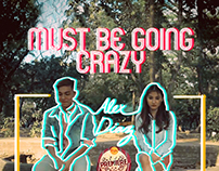 Must Be Going Crazy by Alex Diaz Promotional Material