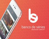 Banco de Séries: redesign concept