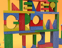 Never Grow Up - 3D Typography