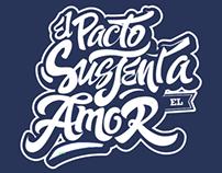 """""""El Pacto sustenta el amor"""" Lettering freehand style"""