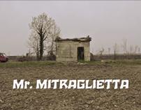 Mr. Mitraglietta - Matteo Fontanabona