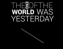 The End of The World was Yesterday