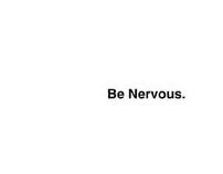Be Nervous