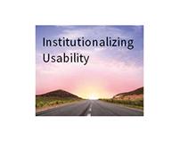 Institutionalizing Usability