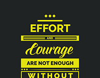 Effort and Courage - John F. Kennedy