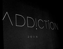 ADDICTION show