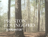 "Preston Lovinggood - ""Terminator"" Music Video"