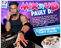 Mix it Up with Pauly D for Baskin-Robbins