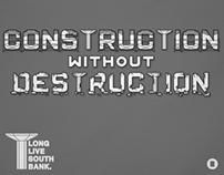 Construction WITHOUT Destruction