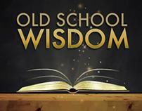 Old School Wisdom, New School Knowledge