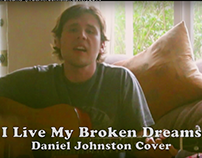 "MUSIC VIDEO: ""I Live My Broken Dreams"" — Acoustic Cover"