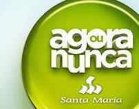 Santa Maria - Agora ou Nunca
