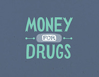 Money For Drugs ~ Fundraiser branding