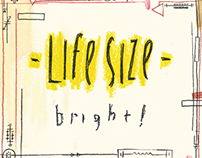 Life Size - Bright!
