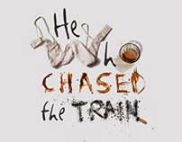 He Who Chased The Train