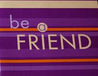 Be a Friend - invitation