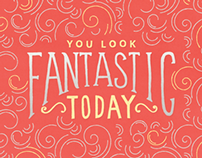 You Look Fantastic Today