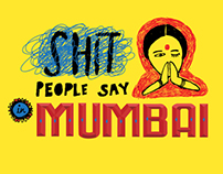 Shit People Say In Mumbai