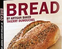 Bread by Artisan Baker Thierry Dumouchel