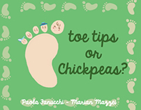 Toe Tips or Chickpeas?