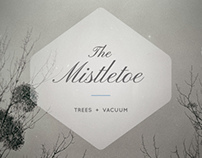 The Mistletoe  |  Trees+Vacuum