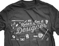 Relax, I'm a Designer - t-shirt