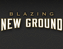 'Blazing New Ground' Type Treatment
