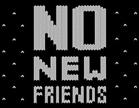 No New Friends Design