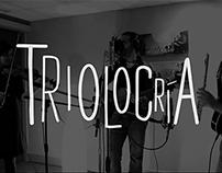 Triolocria music videos