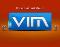 VIM Coming Soon
