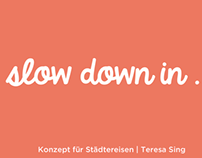 slow down in ...