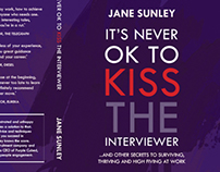 Its never OK to kiss the interviewer, book design