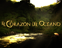 """OPENING TITLES OF """"EL CORAZÓN DEL OCÉANO"""""""