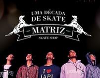 """Matriz Skate Shop """"Uma década de skate"""""""