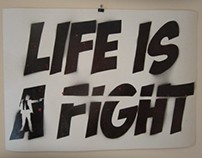 LIFE IS A FIGHT - Stencils - 2013