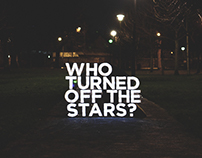 Who Turned Off The Stars? | Typography Installation