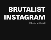Brutalist Instagram | UI Redesign