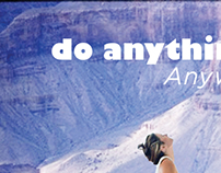 do anything, anywhere