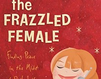 The Frazzled Female ( book cover comps)