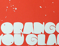Orange You Glad: Silkscreen Poster