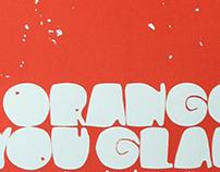 Orange You Glad: Silkscreen Poster