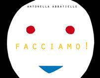 Facciamo! (Let's faces!)