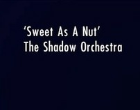 Shadow Orchestra 'Sweet As A Nut' Music Video