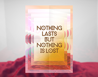 Nothing Lasts but Nothing is lost