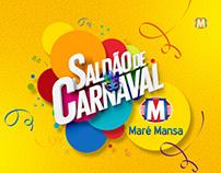 Vts da Campanha de Saldão de Carnaval Maré Mansa.