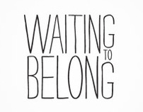 Waiting To Belong